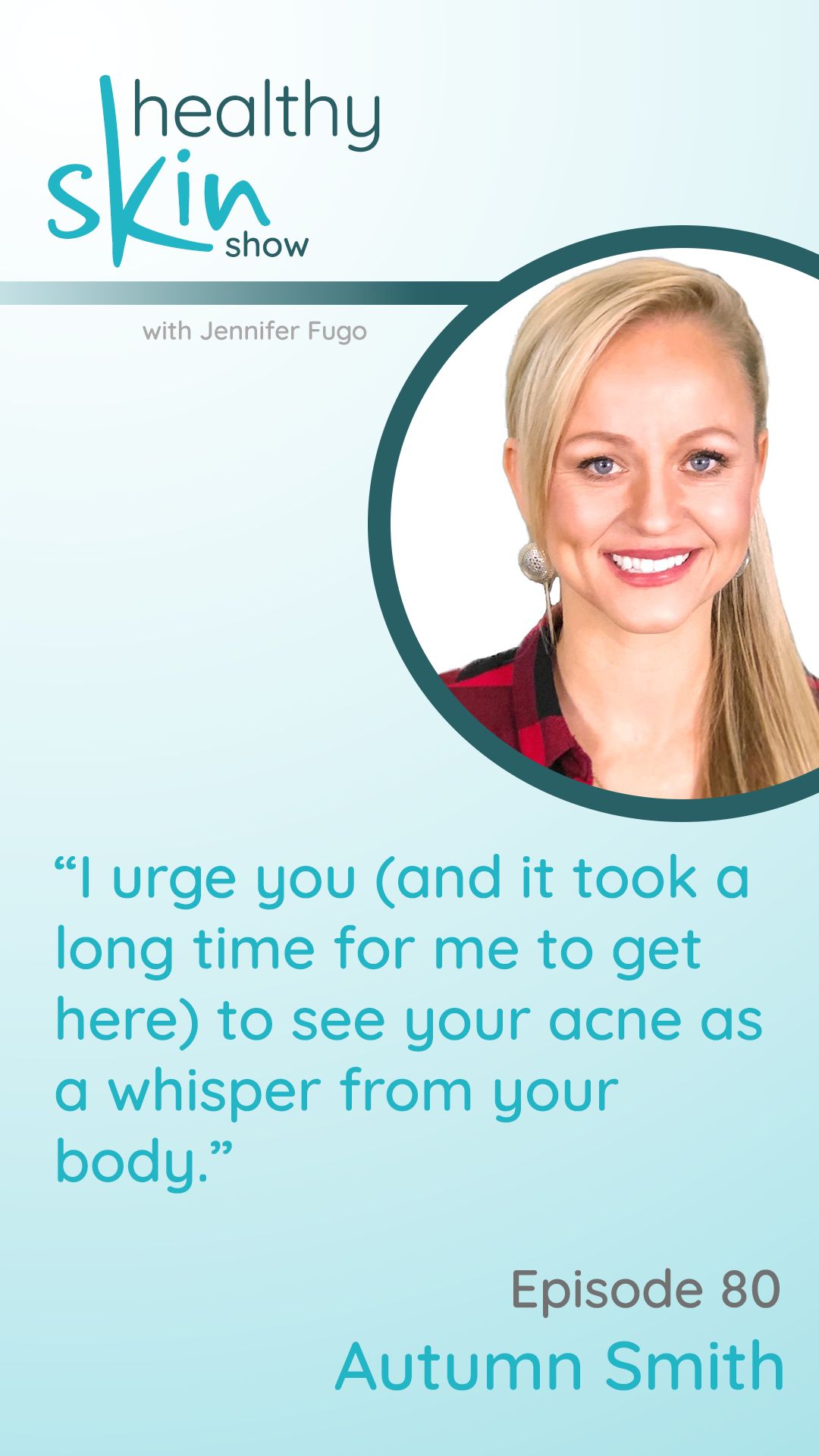 """I urge you (and it took a long time for me to get here) to see your acne as a whisper from your body."""