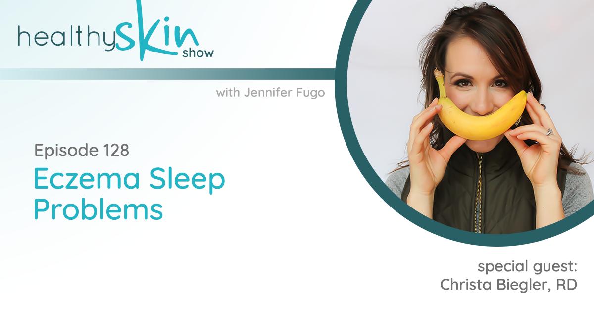 128: Eczema Sleep Problems w/ Christa Biegler, RD