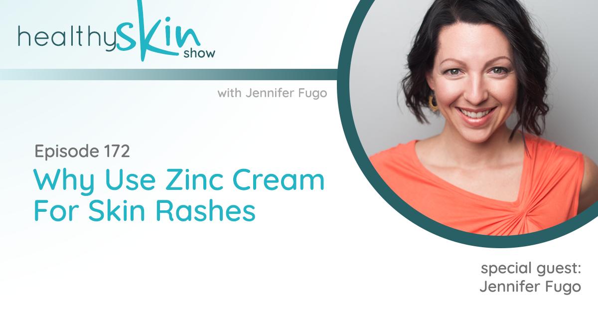 172: Why Use Zinc Cream For Skin Rashes