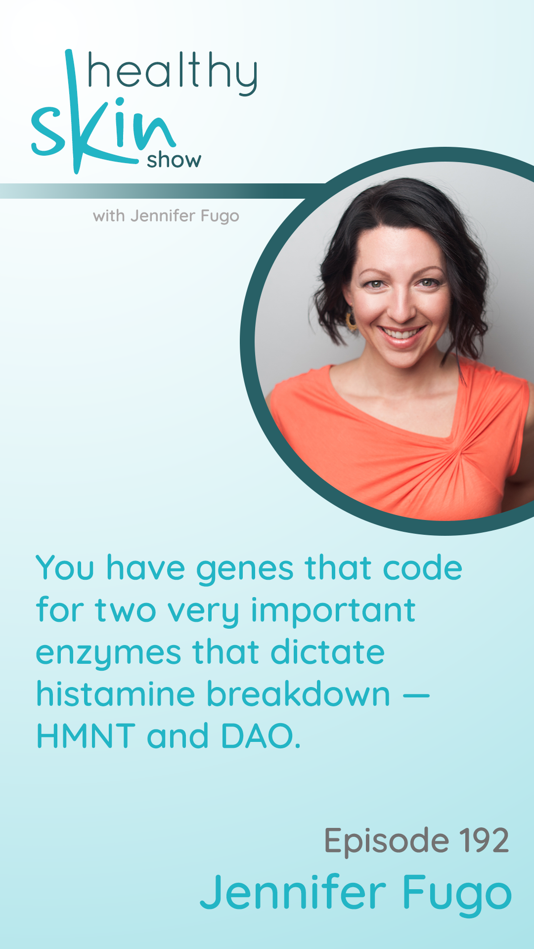 You have genes that code for two very important enzymes that dictate histamine breakdown -- HMNT and DAO.