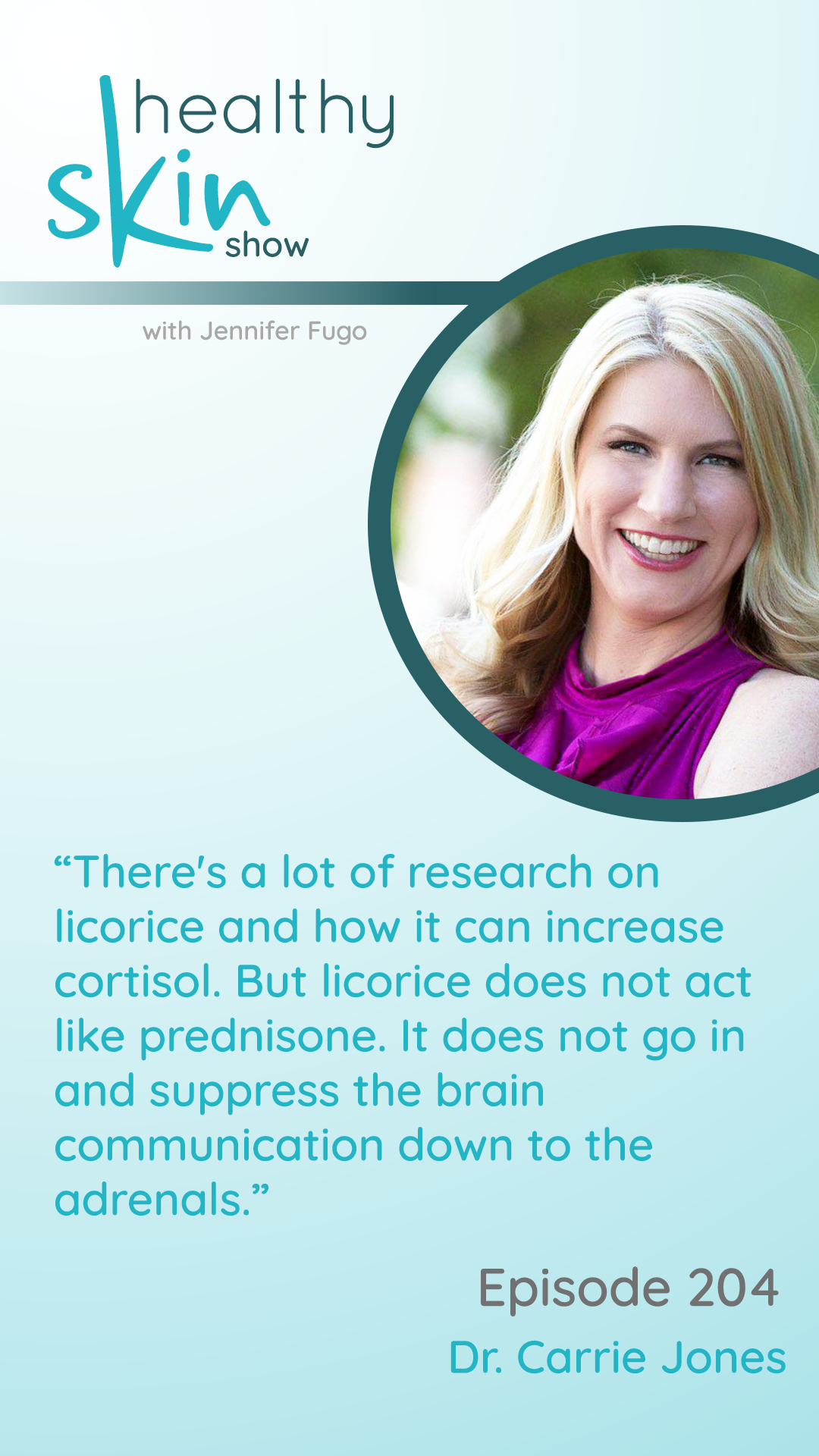 """""""There's a lot of research on licorice and how it can increase cortisol. But licorice does not act like prednisone. It does not go in and suppress the brain communication down to the adrenals."""""""