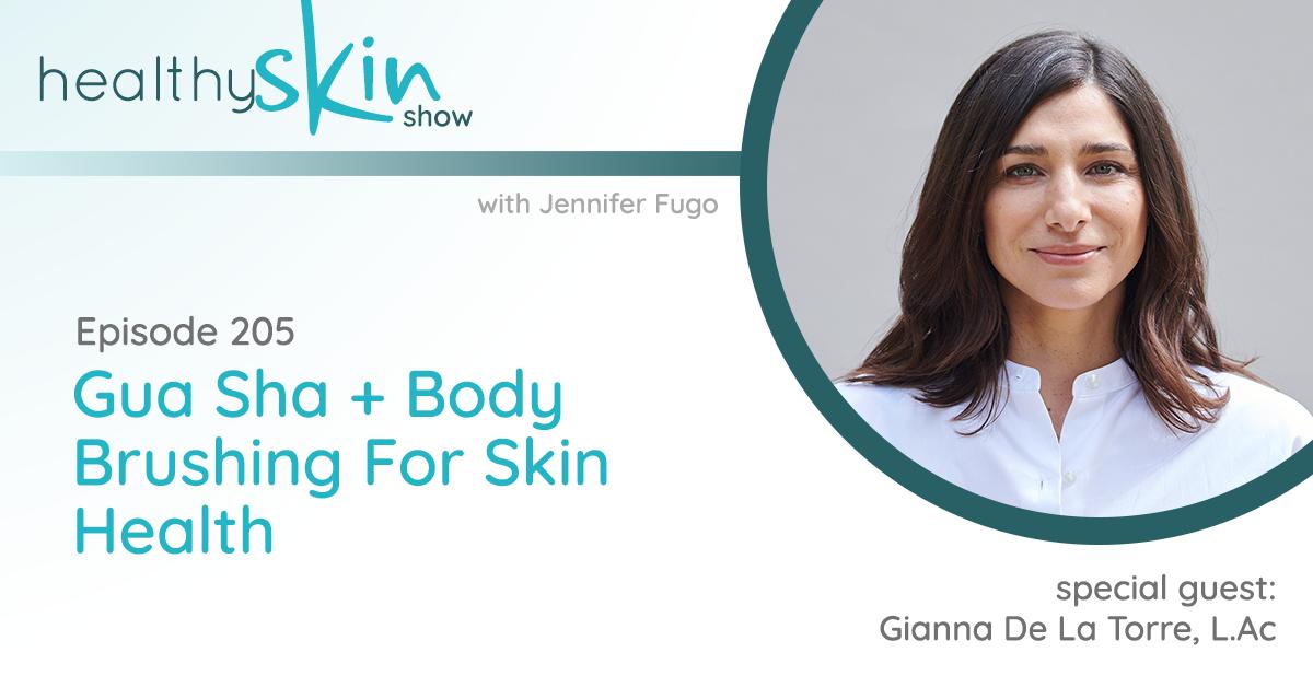 205: Gua Sha + Body Brushing For Skin Health w/ Gianna De La Torre, L.Ac